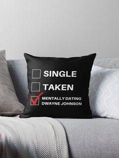 'Single Taken Mentally Dating Dwayne Johnson' Throw Pillow by dragnloc Dylan Sprouse, Single Taken, Dwayne Johnson, Funny Relatable Memes, Designer Throw Pillows, Pillow Design, Finding Yourself, Dating, Artists