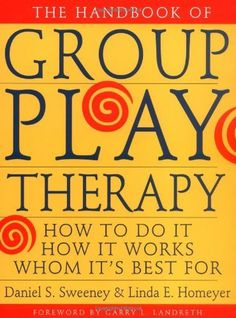The Handbook of Group Play Therapy: How to Do It, How It Works, Whom It's Best For.