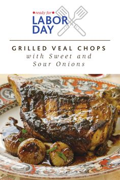 Grilled Veal Chops with Sweet and Sour Onions Grilling Ideas, Grilling Recipes, Veal Chop, Veal Recipes, Chops Recipe, Onions, Smoking, Low Carb, Beef