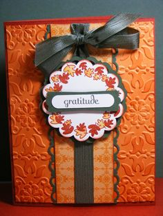 Love the colors, embossing & layout of this Thanksgiving card