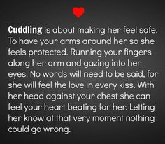 I think this is what cuddling is. But cuddling is also about the feeling of being close with one another feeling a connection like no other Cute Relationships, Relationship Quotes, Quotes For Him, Quotes To Live By, Cuddle Quotes, Boyfriend Quotes, Romantic Quotes, Hopeless Romantic, My Guy