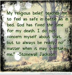 Safety In Living picture created by Andrea Blackshear. Image tagged with: Inspirational, Life, Advice, stonewall jackson and was added on Stonewall Jackson Quotes, American Civil War, American History, Favorite Quotes, Best Quotes, Confederate States Of America, Reformed Theology, Live Picture, Christian Quotes