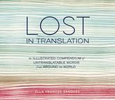 Lost in Translation - An Illustrated Compendium of Untranslatable Words from Around the World ebook by Ella Frances Sanders