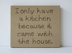 Hand painted wooden funny tan kitchen sign I only by kimgilbert3, $10.00