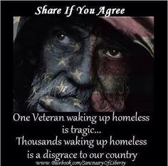 One Veteran waking up homeless is tragic...Thousands waking up homeless is  a disgrace to our country. #veterans #nobama