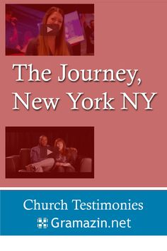 The Journey Church of New York NY has published testimonies.