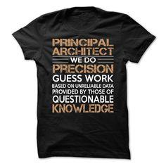 Principal Architect T-Shirts, Hoodies. CHECK PRICE ==► Funny Tee Shirts