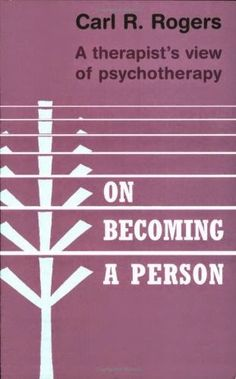On Becoming A Person - A Therapist's View Of Psychotherapy (Paperback, New Ed): Carl Rogers: 9781845290573 Carl Rogers, Freud Quotes, Psychology Books, Leadership, My Books, How To Become, Reading, Words, Mental Health