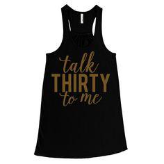 GOLD GLITZ PRINT! Talk Thirty To Me, 30th Birthday Women's Flowy Tank Top