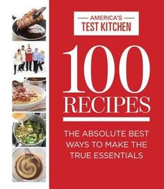 100 Recipes Everyone Should Know How to Make: The Relevant (And Surprising) Essential Recipes for the 21st Century Cook