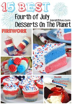15 best of the best Fourth of July desserts on the planet. Trust me, I spent hours scouring the internet for ya! :) Ok, well, one is biased, it's my recipe. LOL