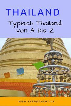 Typisch Thailand, von Bangkok über Königspalast bis Mönche und Pad Thai.