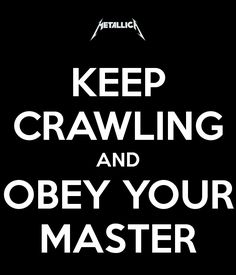 'KEEP CRAWLING AND OBEY YOUR MASTER' Poster