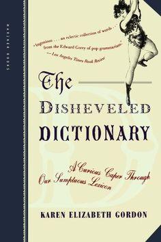 The Disheveled Dictionary: A Curious Caper Through Our Su... https://smile.amazon.com/dp/0618381961/ref=cm_sw_r_pi_dp_x_buUfzbX9DNR37