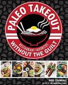 Paleo Takeout : Restaurant Favorites Without the Guilt - Russ Crandall Find out more at http://www.amazon.com/gp/product/162860087X/ref=as_li_tl?ie=UTF8&camp=1789&creative=390957&creativeASIN=162860087X&linkCode=as2&tag=allabocui-20&linkId=T2CKAGN2LC7AQWYL #Paleo Diet #Gluten Free #Weight Loss