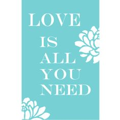 Love Is All You Need  11x17 Floral Print with by Tessyla on Etsy, $28.00