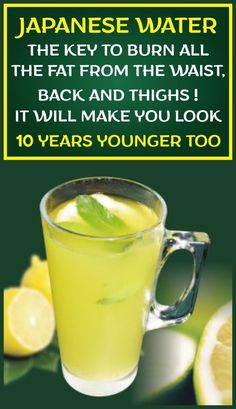 Japanese Water: The Key To Burn All The Fat From The Waist, Back And Thighs ! It Will Make You Look 10 Years Younger Too - Healthy Helps