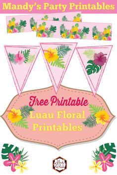 Free Luau Floral Party Printables Make your DIY luau party a success with this free luau floral banner Aloha Party, Tiki Party, Beach Party, Golf Party, Soccer Party, Pirate Party, Flamingo Birthday, Luau Birthday, Birthday Banners