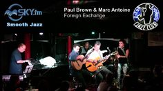 Paul Brown & Marc Antoine - Foreign Exchange