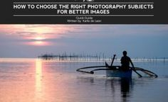 How to Choose the Right Photography Subjects for Better Images - Free Quick Guide