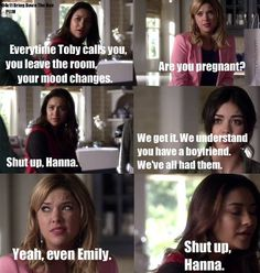 Pretty Little Liars . This is a favorite !! So funnyyy <3