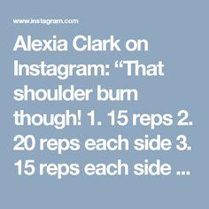 "Alexia Clark on Instagram: ""That shoulder burn though!  1. 15 reps  2. 20 reps each side  3. 15 reps each side  4. 20 reps  3 ROUNDS!  #alexiaclark #queenofworkouts…"""