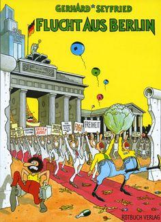 """Des Westberliners liebster Underground-Zeichner verarbeitet den nationalen Vereinigungstaumel nach dem Mauerfall: """"Flucht aus Berlin"""" von Gerhard Seyfried."""