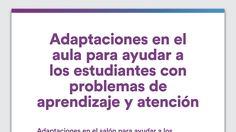 Adaptaciones en el salón de clases para ayudar a los estudiantes con dificultades de aprendizaje y de atención