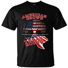 American Grown - Texas Roots T-Shirt! Get YOURS Here! ==> http://www.spectaculartees.com/shop/view_product/American_Grown___Texas_Roots___Ultracotton_T_Shirt?n=5842557
