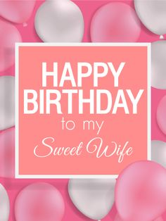 to my sweet wife happy birthday card birthday greeting cards by davia