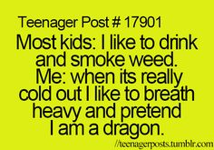 my parents should be proud that im not like most kids...