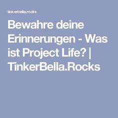 Bewahre deine Erinnerungen - Was ist Project Life? | TinkerBella.Rocks