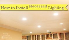 Thinking about installing recessed lights pinterest circuits how to install recessed lights aloadofball Choice Image