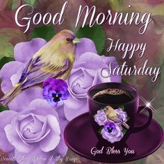 Good Morning, Happy Saturday, God Bless You #saturday happy saturday saturday morning birds flowers coffee