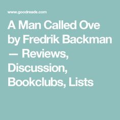 A Man Called Ove by Fredrik Backman — Reviews, Discussion, Bookclubs, Lists