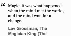 The Magician King book quote - Lev Grossman