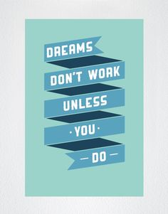 Motivational Quotes - Dreams Don't Work Unless You Do #MotivationMonday