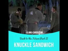 """""""Knuckle sandwich"""" means a punch in the face.  Usage in a movie (""""Back to the…"""