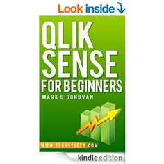 Christmas Special only $3 - Amazon.com: Qlik Sense for Beginners eBook: Mark O'Donovan: Kindle Store