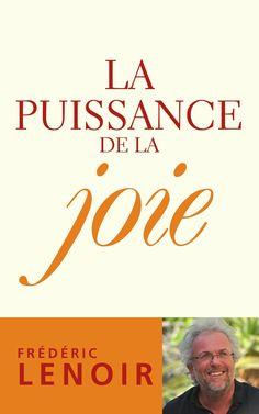 La puissance de la joie - Frédéric Lenoir - 208 pages, Couverture souple…