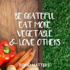 Simplicity.  www.foodmatters.tv