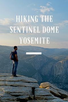 Spectacular views from Sentinel Dome - Hike the dome in Yosemite National Park California