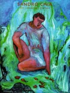 Sandro Chia. Olii, gouaches, sculture. Cortina d'Ampezzo, Galleria d'Arte Contini, 2004