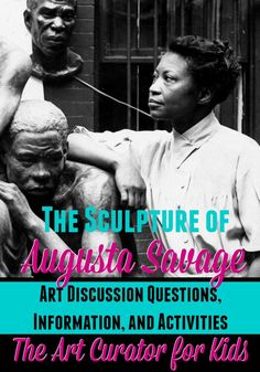 Augusta Savage: Artist and Educator Lifts Every Voice through Sculpture - The Art of Augusta Savage — Use these discussion questions and activities to explore her work wit - Art History Lessons, History For Kids, Women In History, Black History, Art Lessons, Augusta Savage, Harlem Renaissance Artists, African American Artist, Art Curriculum