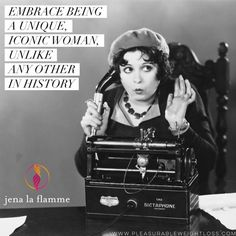 Embrace being a unique iconic woman unlike any other in history. #jenalaflamme #pleasurableweightloss #pleasurerevolution