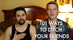 101 WAYS TO DITCH YOUR FRIENDS omfg you have NO idea how hard I'm laughing right now :P I tried to tell my mom one of the reasons and I died laughing so yeah