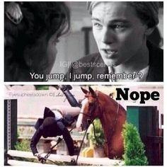 So my horse.