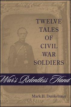 War's Relentless Hand: Twelve Tales of Civil War Soldiers (Conflicting Worlds: New Dimensions of the American Civil War) by Mark H. Dunkelman, http://www.amazon.com/dp/0807131903/ref=cm_sw_r_pi_dp_6xt0pb152MKDF