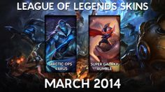 #LeagueofLegends Skins released on March 2014 - http://youtu.be/gQ-XPQneNVE #LoL