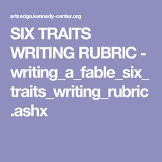 SIX TRAITS WRITING RUBRIC - writing_a_fable_six_traits_writing_rubric.ashx